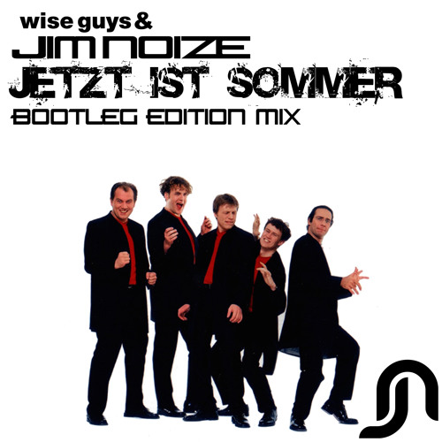 wise guys jetzt ist sommer jim noize bootleg edition. Black Bedroom Furniture Sets. Home Design Ideas