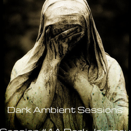 Dark Ambient Session #1