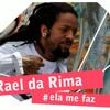 Rael da Rima - Não dá mais / O que ? / Ela me faz