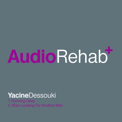Yacine Dessouki - Running Deep (AudioRehab)