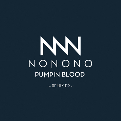 NONONO x Pumpin Blood (Taken By Trees x Belief Remix)