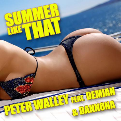 Peter Walley ft. Demian & Dannona - Summer Like That [Nimfas Corp Radio Edit]