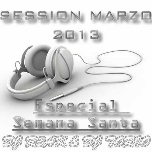 DJ R3AK & DJ TORIO - Session Marzo 2013 (Especial Semana Santa)