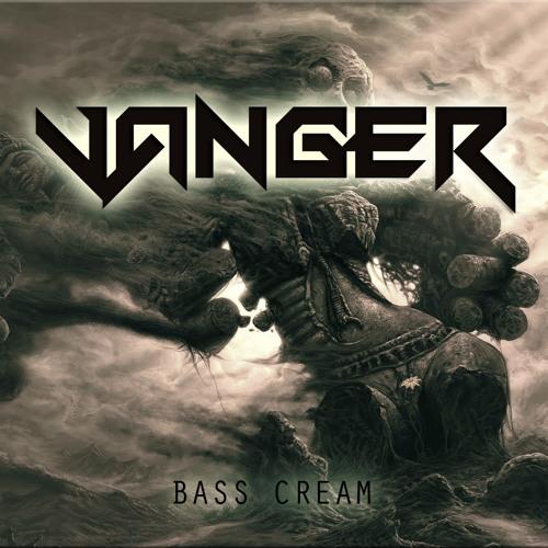 Vanger - BassCream (Original mix)