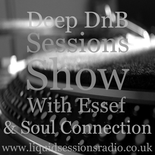 Deep DnB Sessions Show - Guest Mix By Soul Connection