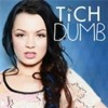 Tich- Dumb (Recorded Adition)