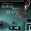 Tera Aks Hain - Ankur Arora Murder Case mp3