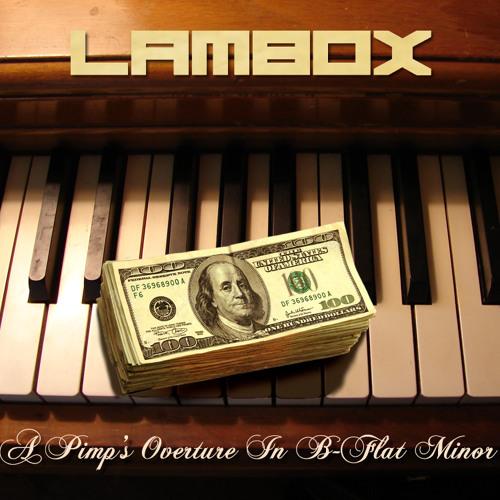 Lambox - A Pimp's Overture in B-Flat Minor