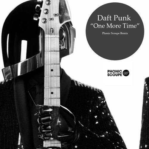 FREE DOWNLOAD: Daft Punk I One More Time   Phonic Scoupe Remix
