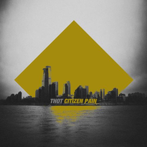 Thot - Citizen Pain (Downtown Path Manipulation)