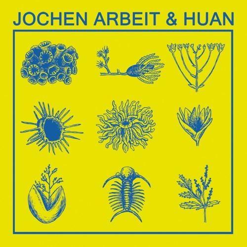 Jochen Arbeit & Huan 2013 EP extract