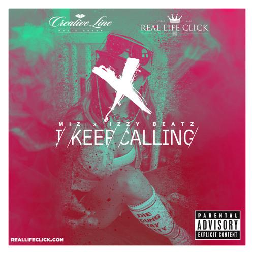 MIZ - I Keep Calling (prod. IzZy BeatZ)