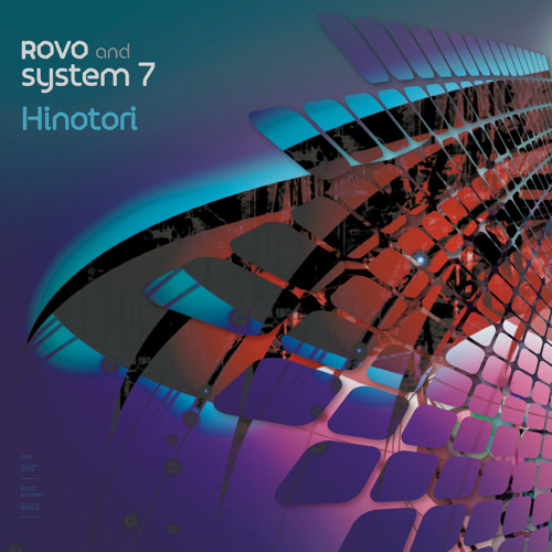 Rovo and System 7 - Hinotori (System 7 2013 Remix) (edit)