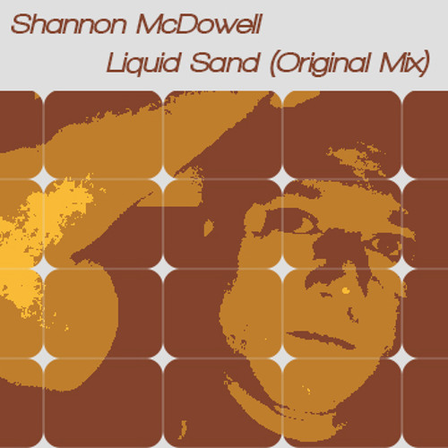 [Free Download] - Shannon McDowell - Liquid Sand (Original Mix)