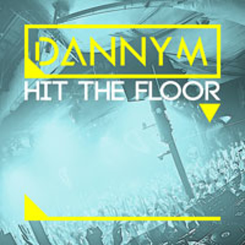 Hit the floor by Danny M
