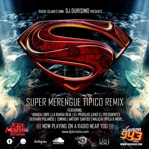 DJ Durisimo Presenta Super Merengue Tipico Mix @JoseMambo.com @CongueroRD.com