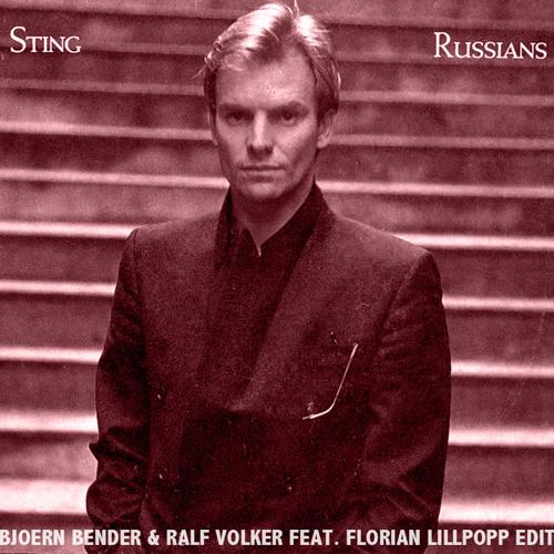 Sting - Russians - Bjoern Bender & Ralf Volker feat. Florian Lillpopp EDIT //FREE DOWNLOAD