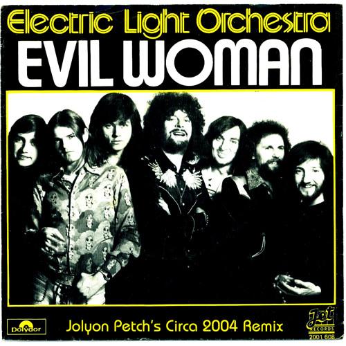 ELO - Evil Woman (Jolyon Petch's Circa 2004 mix) [COMMENT 4 FREE D/L]