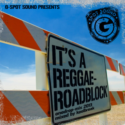 G-SPOT SOUND - It´s A Reggae Road Block (mixed & selected by Koolbreak)