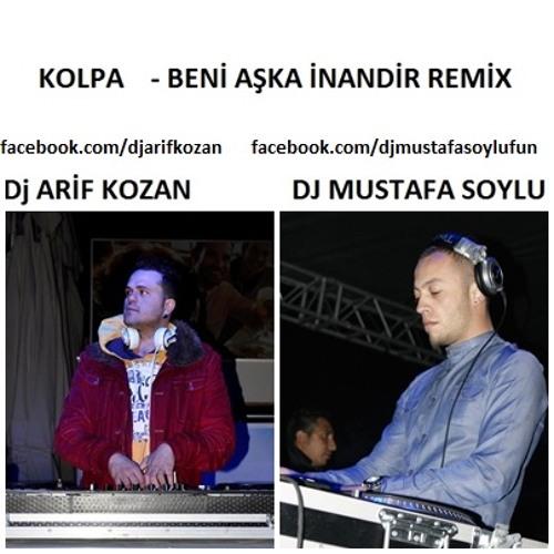 Kolpa - Beni Aşka İnandır ( Arif Kozan - Mustafa Soylu Remix )