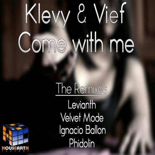 Klevy & Vief - Come With Me(Levianth Remix)