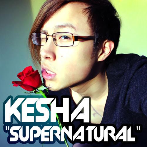 """KESHA - """"SUPERNATURAL"""" COVER"""