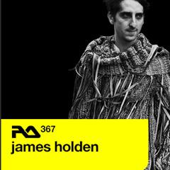James Holden podcast for Resident Advisor RA367 10-06-'13