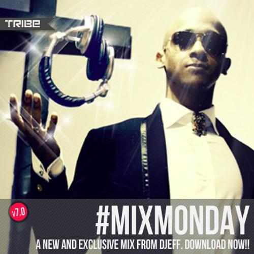 Tribe Records #MIXMONDAY v7.0   Djeff Edition