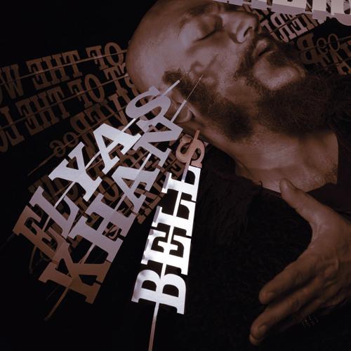Elyas Khan - Bells (Radio Edit)