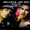 Jay Mo & Arjun-With us or against us