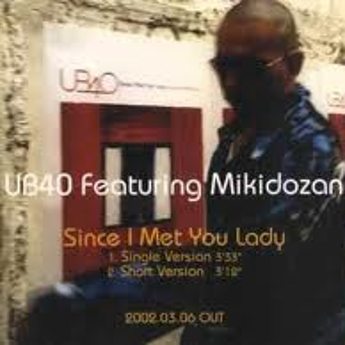 Since I Met You Lady featuring Mikidozan