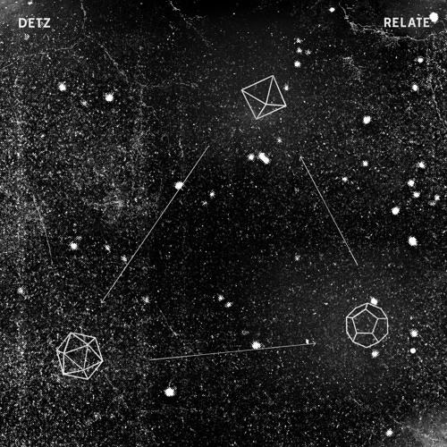 Detz - Relate E.P (Out Now)