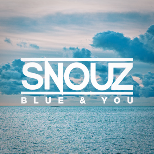 Snouz - Blue & You EP