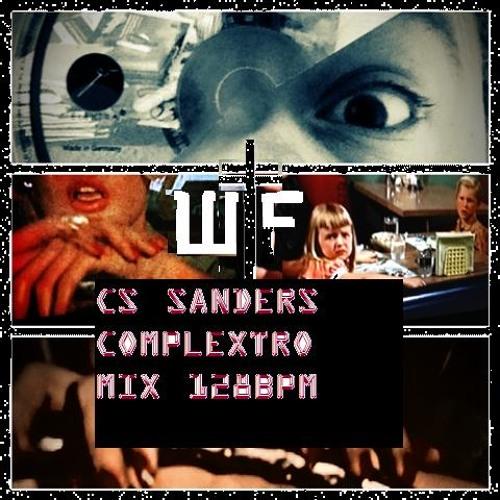 """""""WTF!"""" - CS SANDERS - 128 bpm Complextro Original Mix"""