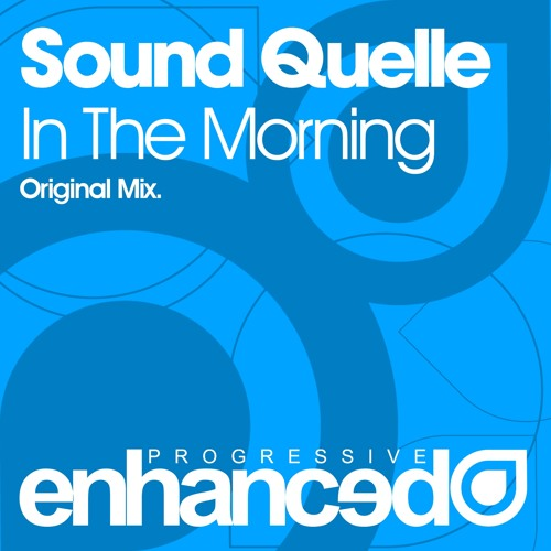 Sound Quelle - In The Morning (Original Mix)