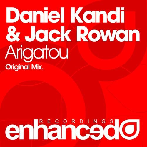 Daniel Kandi & Jack Rowan - Arigatou (Original Mix)