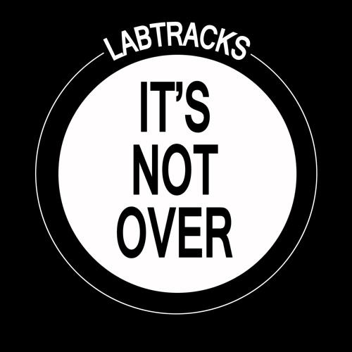 Labtracks - It's Not Over