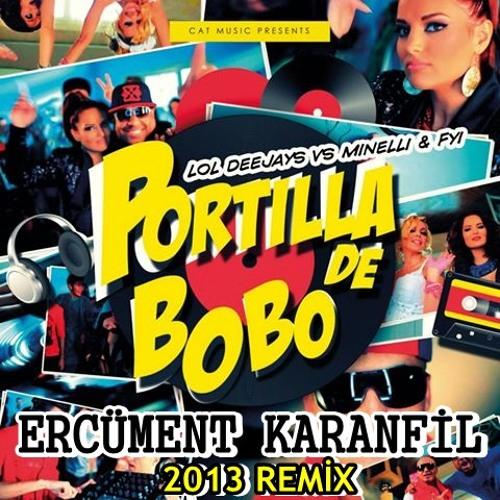 Minelli & FYI - Portilla de Bobo 2013 (Ercüment Karanfil Remix)