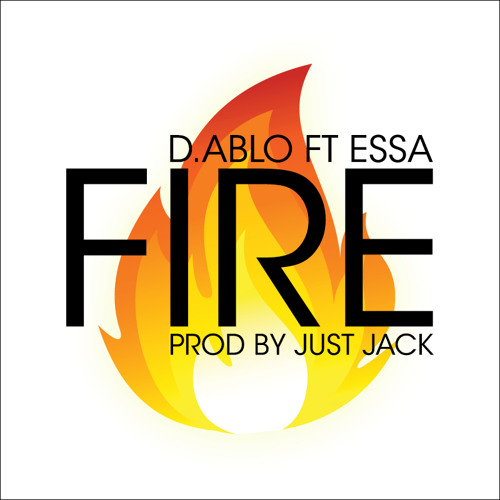 D.ablo - 'Fire' Ft Essa fka Yungun (Produced by Just Jack)