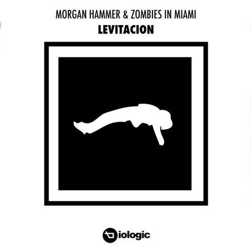 Morgan Hammer & Zombies In Miami - Levitacion (AnthonyAnthony Remix) SNIPPET