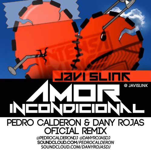 Javi Slink - Amor Incondicional (Pedro Calderon & Dany Rojas Official Remix) TEASER