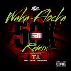 Waka Flocka - 50K Remix ft. T.I. [Explicit]