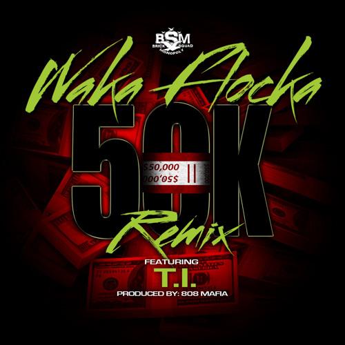 Waka Flocka - 50K Remix ft. T.I. [Clean]