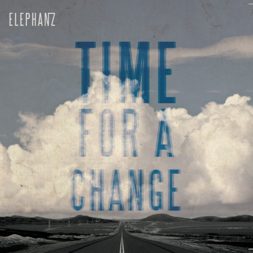 "ELEPHANZ ""Time For A Change"""