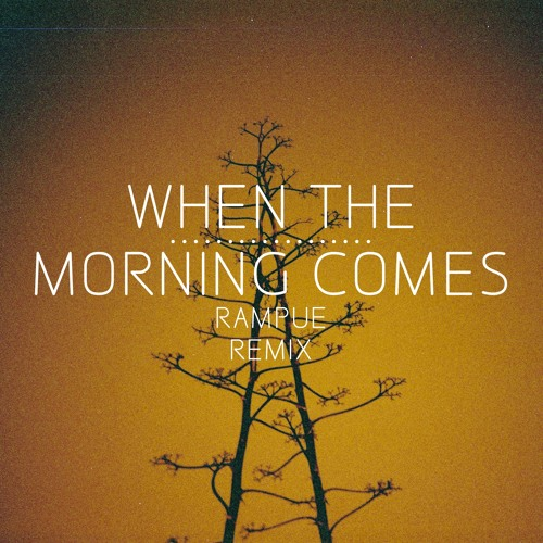 Alton Miller & Amp Fiddler - When The Morning Comes (rampue Remix) FREE DOWNLOAD