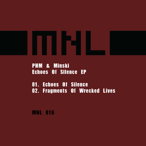 PHM & Minski - Echoes Of Silence / Fragments Of Wrecked Lives