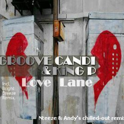 Groove Candi & King P - Love Lane (Nteeze & Andy's Chil'out Soul Mix) Sample