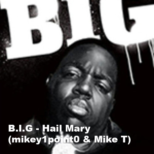 Hail Mary (mikey1point0 & Mike T)
