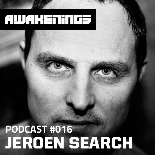 Awakenings Podcast #016 - Jeroen Search