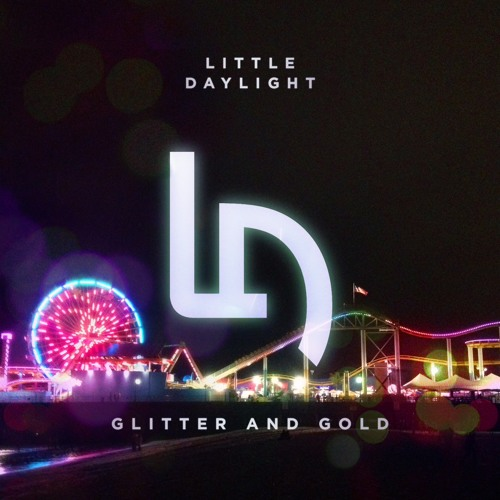 Little Daylight - Glitter And Gold